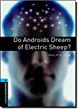Oxford Bookworms Library: Stage 5: Do Androids Dream of Electric Sheep?: 1800 Headwords (Oxford Bookworms ELT)
