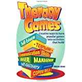 Therapy Games: Creative Ways to Turn Popular Games Into Activities That Build Self-Esteem, Teamwork, Communication Skills, An