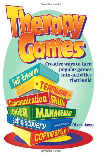 Therapy Games: Creative Ways to Turn Popular Games Into Activities That Build Self-Esteem, Teamwork, Communication Skills, Anger Mana: Amazon.es: Jones, Alanna: Libros en idiomas extranjeros