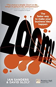Zoom!: The faster way to make your business idea happen (Financial Times Series) from FT Press