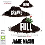 Three Graves Full | Jamie Mason