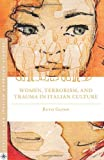 img - for Women, Terrorism, and Trauma in Italian Culture (Italian and Italian American Studies) by Ruth Glynn (2013-02-21) book / textbook / text book
