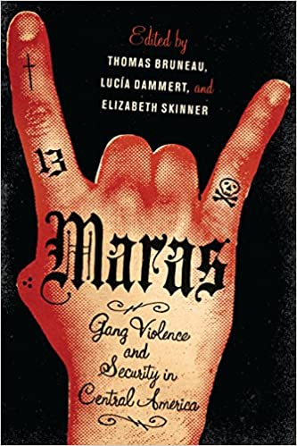 Book Maras: Gang Violence and Security in Central America by Bruneau Thomas Dammert Luc??a Skinner Elizabeth (2011-12-01)
