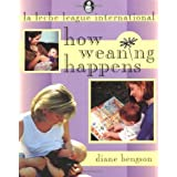 How Weaning Happens by Diane Bengson (31-Mar-2000) Paperback