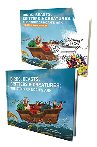 - Birds, Beasts, Critters & Creatures: The Story of Noah's Ark + Coloring Book Edition for Kids - an Illustrated Version of How Noah Saved All The Animals from The Great Flood for Boys & Girls