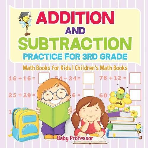 Addition and Subtraction Practice for 3rd Grade - Math Books for Kids | Children's Math ()