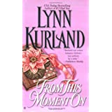 From This Moment on by Lynn Kurland (2002-10-05)