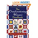 The Overfunctioning Woman's Handbook: Uncommon Sense to Deal with Impossible Jobs and Impossible People
