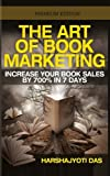 img - for The Art of Book Marketing: Increase your book sales by 700% in 7 days (BOOK PROMOTION) (Volume 1) book / textbook / text book