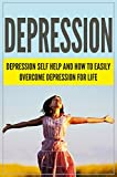 DEPRESSION: Depression Self Help, and How to Easily