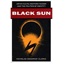 Black Sun: Aryan Cults, Esoteric Nazism, and the Politics of Identity (English Edition)