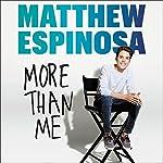 Matthew Espinosa: More Than Me | Matthew Espinosa
