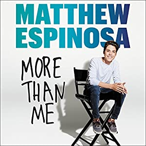 Matthew Espinosa: More Than Me Audiobook
