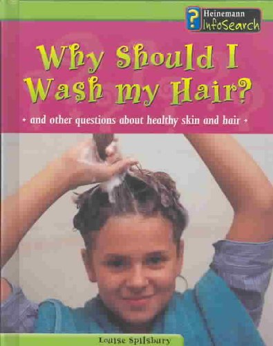 Download Why Should I Wash My Hair?: And Other Questions About Healthy Skin and Hair (Body Matters) pdf