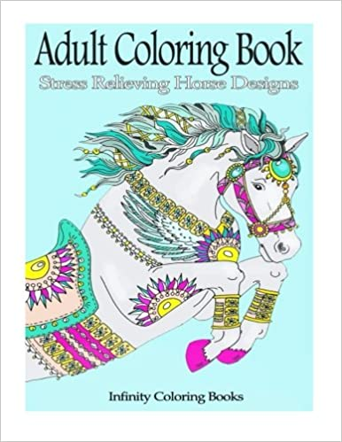 amazoncom adult coloring book stress relieving horse designs 9781530807444 infinity coloring books books - Amazon Adult Coloring Books