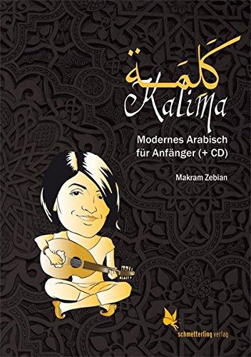 Kalima: Modernes Arabisch für Anfänger (+ CD)