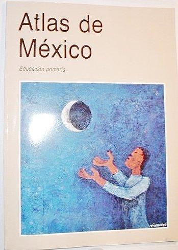Atlas De Mexico:Educacion Primaria