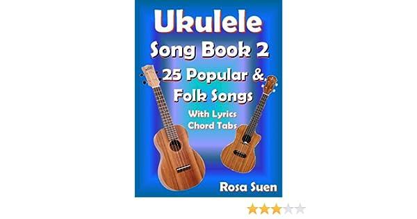 Amazon Ukulele Song Book 2 25 Popular Folk Songs With