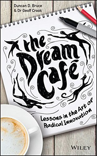 the-dream-cafe-lessons-in-the-art-of-radical-innovation