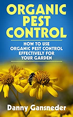 Organic Pest Control How To Use Organic Pest Control