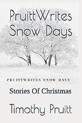 PruittWrites Snow Days: Stories Of Christmas