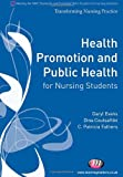 Health Promotion and Public Health for Nursing Students, Evans, Daryl and Coutsaftiki, Dina, 0857254375