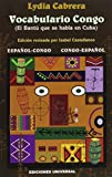 img - for Vocabulario congo: El bantu que se habla en Cuba : espanol-congo y congo-espanol (Coleccion del chichereku) (Spanish Edition) (Coleccio n del chichereku ) book / textbook / text book