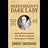 Shakespeare's Dark Lady: Amelia Bassano Lanier The woman behind Shakespeare's plays?