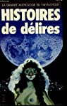 La grande anthologie du fantastique - histoires de delires par Stragliati