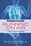 img - for Runner's World Running on Air: The Revolutionary Way to Run Better by Breathing Smarter book / textbook / text book