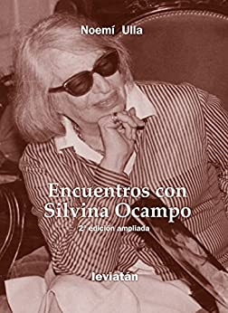 Encuentro con Silvina Ocampo (Spanish Edition) by [Ulla, Noemí]