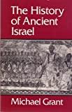 The History of Ancient Israel, Michael Grant, 0023456205