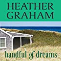 Handful of Dreams Audiobook by Heather Graham Narrated by Dina Pearlman