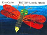 The Very Lonely Firefly board book (Penguin Young Readers, Level 2)