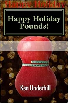 Happy Holiday Pounds: A Weight Loss Plan for Losing Holiday Pounds