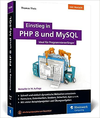 Einstieg in PHP 8 und MySQL: Für Programmieranfänger geeignet