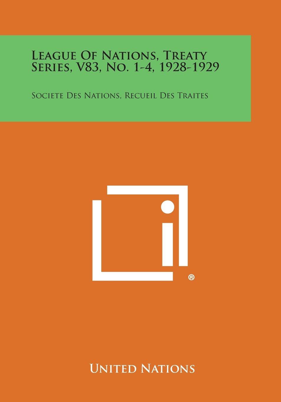 Download League of Nations, Treaty Series, V83, No. 1-4, 1928-1929: Societe Des Nations, Recueil Des Traites ebook