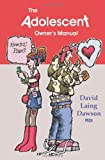 The Adolescent Owner's Manual, David Laing Dawson, 0986652202