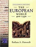 The European World, 400-1450, Barbara Hanawalt, 0195222679