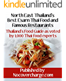 North East Thailand's Best Esarn Thai Food and Famous Restaurants (Thailand's Food Guide as voted by 1,000 Thai food experts Book 4)