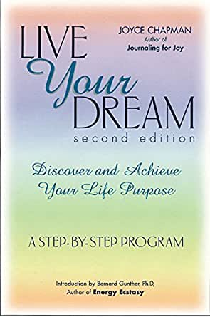 live your dream discover and achieve your life purpose