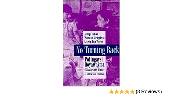 No Turning Back : A Hopi Indian Woman's Struggle to Live in Two Worlds