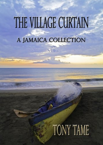 The Village Curtain: A Jamaica Collection (The Jamaica Collection Book 1)