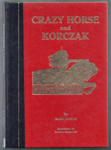 Crazy Horse and Korczak the Story of an Epic Mountain Carving