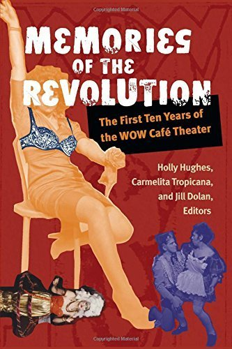 Memories of the Revolution: The First Ten Years of the WOW Caf? Theater (Triangulations: Lesbian/Gay/Queer Theater/Drama/Performance) by Jill Dolan (2015-11-30) by University of Michigan Press