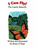 I Can Fly: The Lonely Butterfly