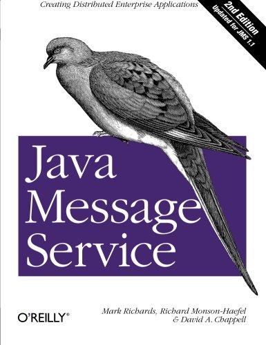 Java Message Service: Creating Distributed Enterprise Applications