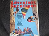 img - for Adventure Vactions, a Citadel Press Book, Published By Carol Publishing 1995 book / textbook / text book