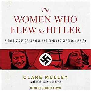 The Women Who Flew for Hitler Audiobook