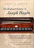 The Keyboard Sonatas of Joseph Haydn: Instruments and Performance Practice, Genres and Styles (Phoenix Poets (Hardcover))